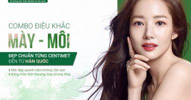Công nghệ phun xăm chuẩn đẹp từ centimet đến từ Hàn Quốc